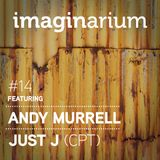 The Imaginarium #14 feat Andy Murrell & Just J