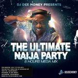 DJ Dee Money The Ultimate Naija Party 5 Hours MegaMix