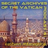 Eastern Philosophical - Secret Archives of the Vatican Podcast 41