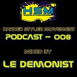 Harder Stylez Movement Podcast 008 mixed by Le Demonist