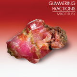 GLIMMERING FRACTIONS MIX 07 RUBY