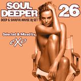 Soul Deeper Vol. 26 (Deep & Soulful House Dj Set)