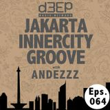 Eps. 064 : Jakarta Innercity Groove with Andezzz