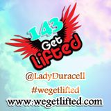 Get Lifted 143 - DJ Lady Duracell