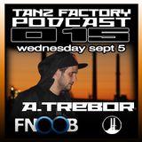 Tanz Factory podcast 015 - A.Trebor
