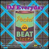 DJ Everyday - Beat Soup Mix - Pocket Underground