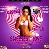 DJSEEB - SWEETEST LOVE DANCEHALL HOTTEST MIX 2018
