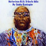 Notorious B.I.G. Tribute Mix - By Teddy Rockspin