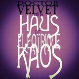 Doctor Velvet and the Haus of Eleqtrique Kaos 1