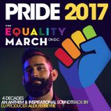 "ALEX FERBEYRE - ""PRIDE 2017: The Equality March for Unity and Pride"""