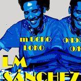 LM Sánchez - Mucho loko 2 hrs non stop live dj set