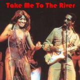 Take Me To The River: Ike & Tina Turner