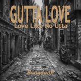 GUTTA LOVE [Love Like No Utta]