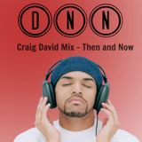 DNN Presents Craig David Mix - Then and Now