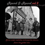 ROUND & ROUND vol.2.  Some sweet melodies and popsike classics from the golden era.