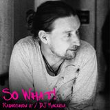 So What Radioshow 37/DJ Macusa