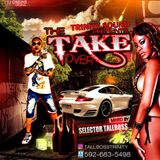 Trinity Sound Present The Take Over Mixtape Mixed By Selector Tallboss