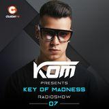 Kom presents Key Of Madness Radioshow #07