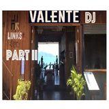 Valente Dj Link Lounge Set Part II