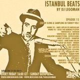 Istanbul Beats EP15 - Art of Djing & Sampling in Turkey - VOl 1