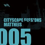 Cityscape Sessions 005: Mattheis