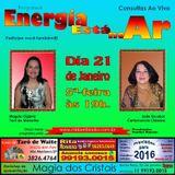 Programa Energia Está No Ar 21/01/2016 - Magda Cigana e Jade Escobar