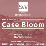 Episode 413 –Case Bloom – April 1, 2017