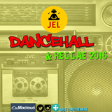 DJ JEL PRESENTS - 2016 DANCEHALL & REGGAE START UP