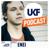 UKF Music Podcast #29 - Enei in the mix