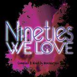 Nineties WE LOVE