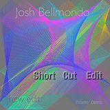 Short Cut promo Mix Josh Bellmondo