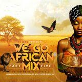 WeGoAfricanMix Part 5