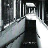 Meltin' Pot