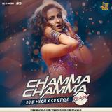 Chamma Chamma - DJ D'Mesh X SD Style (Remix)