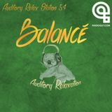 Auditory Relax Station #54: A Place Far From Home with Balancé