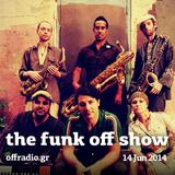 The Funk Off Show - 14 Jun 2014