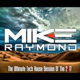 Mike Raymond The Ultimate Tech House Session 2017