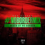 #NOBORDERMIX Vo.3 2019 RnB HIPHOP ~SMOOTH MIX~