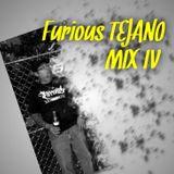 Furious TEJANO Mix IV