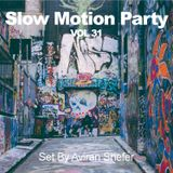 Slow Motion Party Vol 31