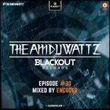 The Amduwattz #30 mixed by Encoder