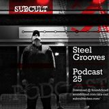 SUB CULT Podcast 25 Steel Grooves - Download Available!