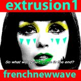 Paris Extrusion #1 - French / Euro New Wave - Selected by Gras Bouille Mixed by dot23 - 13 Jan 2016