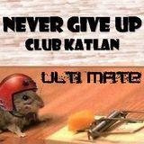 Never Give Up - Club Katlan - 2017 / Dj Ulti Mate  #5hour party LIVE set #HUN