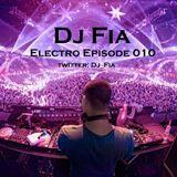Dj Fia @ Electro Episode 010 #EDM