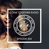 COME TOGETHER RADIO - EPISODE 004