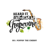 Heard It Through the Grapevine 001: Poppin' the Cherry