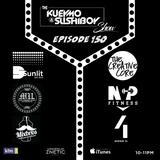 The Kueymo & Sushiboy Show 150