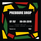 Pressure Drop 157 - Guest Mix By 10,000 Lions [06-09-2019]