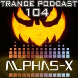 Halloween Trance Podcast 104 Mixed & Selected by Alphas-X